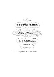 Three Little Duets for Flute and Guitar, Op.191: Three Little Duets for Flute and Guitar by Ferdinando Carulli