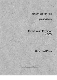 Overture in G Minor, K.355: Full score, Parts by Johann Fux