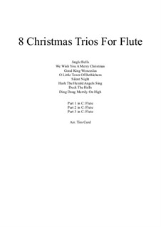 Eight Chrismas Duos or Trios: Trios for three flutes by Felix Mendelssohn-Bartholdy, Franz Xaver Gruber, Lewis Henry Redner, James Lord Pierpont, Unknown (works before 1850)