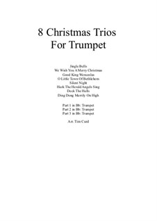 Eight Chrismas Duos or Trios: Trios for three trumpets by Felix Mendelssohn-Bartholdy, Franz Xaver Gruber, Lewis Henry Redner, James Lord Pierpont, Unknown (works before 1850)