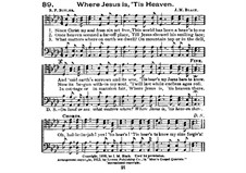 Where Jesus is, 'Tis Heaven: Vocal score by James Milton Black