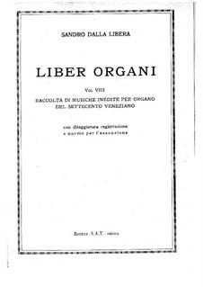 Pieces for Organ. Volume VIII: Pieces for Organ. Volume VIII by Johann Adolph Hasse, Baldassare Galuppi, Benedetto Marcello, Giovanni Battista Pescetti