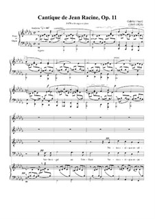Cantique de Jean Racine, Op.11: For choir and piano (or organ) by Gabriel Fauré