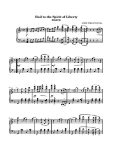 Hail to the Spirit of Liberty: For piano by John Philip Sousa