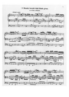 O Mensch, bewein' Dein' Sünde groß (O Man, Bewail Your great Sin): For organ by Johann Sebastian Bach