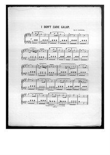 I Don't Care Galop: I Don't Care Galop by Charles Kinkel
