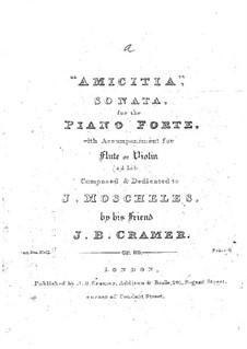 Sonata for Piano with Accompaniment Flute (or Violin) 'Amicitia' , Op.69: Sonata for Piano with Accompaniment Flute (or Violin) 'Amicitia'  by Johann Baptist Cramer
