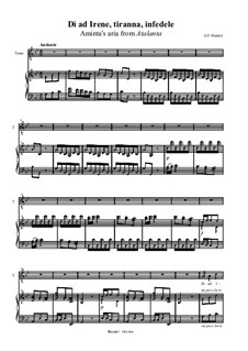 Atalanta, HWV 35: Dì ad Irene, tiranna, infedele, for voice and piano by Georg Friedrich Händel