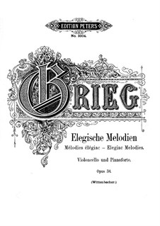 Two Elegiac Melodies, Op.34: For cello and piano by Edvard Grieg