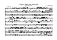 O Mensch, bewein' Dein' Sünde groß (O Man, Bewail Your great Sin): For organ (high quality sheet music) by Johann Sebastian Bach