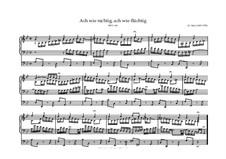 Ach wie nichtig, ach wie flüchtig (Oh How Vain, Oh How Fleeting), BWV 644: For organ by Johann Sebastian Bach
