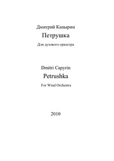 Petrushka: For large wind orchestra by Dmitri Capyrin