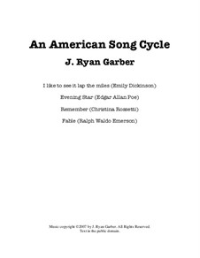 An American Song Cycle: An American Song Cycle by J. Ryan Garber