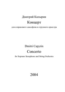 Concerto for Soprano-Saxophone and String Orchestra: Concerto for Soprano-Saxophone and String Orchestra by Dmitri Capyrin