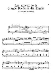 Les adieux de la grande duchesse de Russies, for Piano: Les adieux de la grande duchesse de Russies, for Piano by Giovanni Paisiello