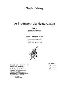 Le Promenoir des deux amants (Walkway of Two Lovers), L.118: Piano-vocal score by Claude Debussy