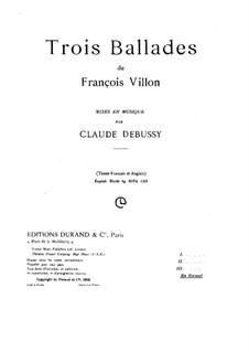 Three Ballads, L.119: Three Ballads by Claude Debussy