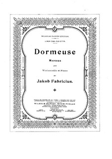 Piece for Cello and Piano 'Dormeuse': Piece for Cello and Piano 'Dormeuse' by Jacob Fabricius