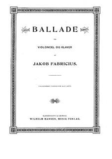 Ballade for Cello and Piano: Ballade for Cello and Piano by Jacob Fabricius