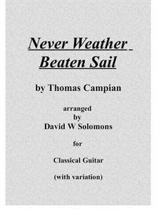 Never weather beaten sail for guitar solo: Never weather beaten sail for guitar solo by Thomas Campion, David W Solomons