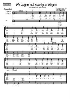 Wir zogen auf sonnigen Wegen: For female choir, Op.166 F by folklore
