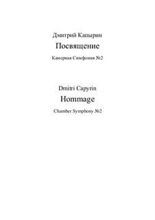 Hommage. Symphony No.2: Version for symphony orchestra by Dmitri Capyrin