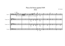 Piece for brass quartet No.49 (62), MVWV 152: Piece for brass quartet No.49 (62) by Maurice Verheul