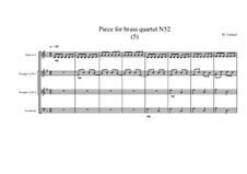 Piece for brass quartet No.52 (5), MVWV 155: Piece for brass quartet No.52 (5) by Maurice Verheul