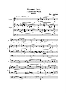 21 Opera Arias and Sacred Arias for Soprano: Dicebat Jesus. Soprano and organ, CS141 by Santino Cara