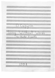 Song Without Words for Chamber Orchestra: Song Without Words for Chamber Orchestra by Dmitri Capyrin