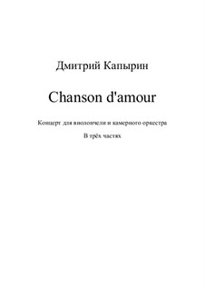 Chanson d'amour. Concerto for Violoncello and Chamber Orchestra: Chanson d'amour. Concerto for Violoncello and Chamber Orchestra by Dmitri Capyrin