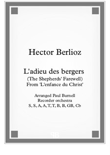 L'enfance du Christ (The Childhood of Christ), H.130 Op.25: L'adieu des bergers (The Shepherds' Farewell), for recorder orchestra by Hector Berlioz