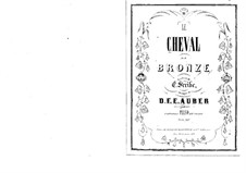 Le cheval de bronze (The Bronze Horse): Act I, piano-vocal score by Daniel Auber
