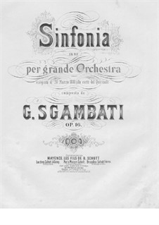 Symphony No.1 in D Major, Op.16: Symphony No.1 in D Major, Op.16 by Giovanni Sgambati