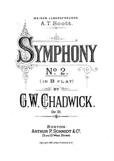 Symphony No.2 in B Flat Major, Op.21: Symphony No.2 in B Flat Major by George Whitefield Chadwick