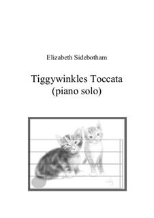 Tiggywinkles Toccata: Tiggywinkles Toccata by Elizabeth Sidebotham