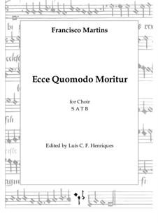 Ecce Quomodo Moritur: Ecce Quomodo Moritur by Francisco Martins