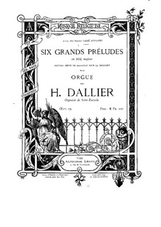 Six Grand Preludes for Organ, Op.19: Six Grand Preludes for Organ by Henri Dallier