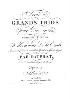 Three Grand Trios for French Horns in E, Op.4: Three Grand Trios for French Horns in E by Louis-François Dauprat