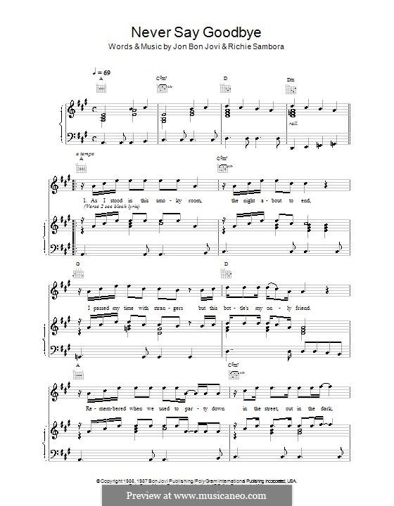 Never Say Goodbye (Bon Jovi): For voice and piano (or guitar) by Jon Bon Jovi, Richie Sambora