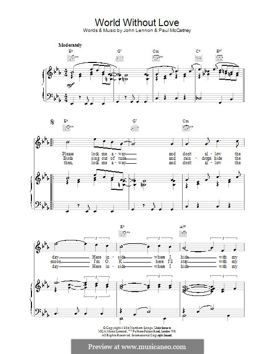 World without Love (The Beatles): For voice and piano (or guitar) by John Lennon, Paul McCartney