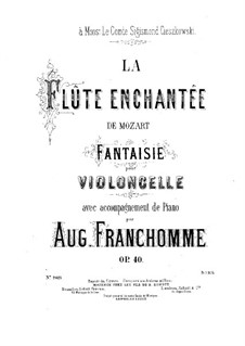 Fantasia on Theme from 'The Magic Flute' by Mozart, Op.40: Fantasia on Theme from 'The Magic Flute' by Mozart by Auguste Franchomme