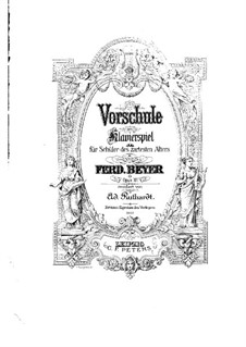 Preschool in Piano Paying, Op.101: For a single performer by Ferdinand Beyer