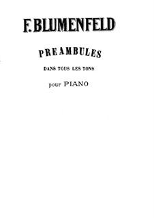 Twenty Four Preludes, Op.17: Complete set by Felix Blumenfeld