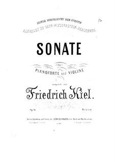Sonata for Violin and Piano, Op.16: Sonata for Violin and Piano by Friedrich Kiel