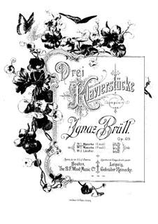 Three Piano Pieces, Op.69: Three Piano Pieces by Ignaz Brüll