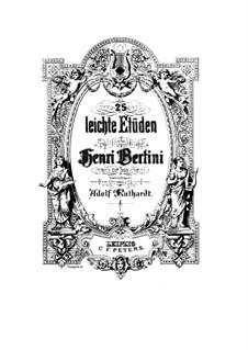 Twenty-Five Easy Etudes, Op.100: For piano by Henri Jérôme Bertini