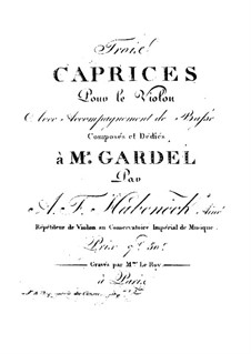 Three Caprices for Violin with Accompaniment of Bass: Three Caprices for Violin with Accompaniment of Bass by François Antoine Habenech