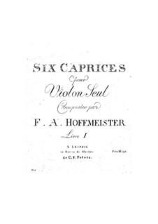 Six Caprices for Violin: Six Caprices for Violin by Franz Anton Hoffmeister