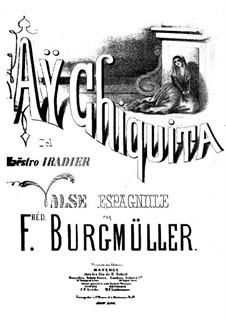 Valse Espagnole (Aÿ Chiquita): Valse Espagnole (Aÿ Chiquita) by Johann Friedrich Burgmüller